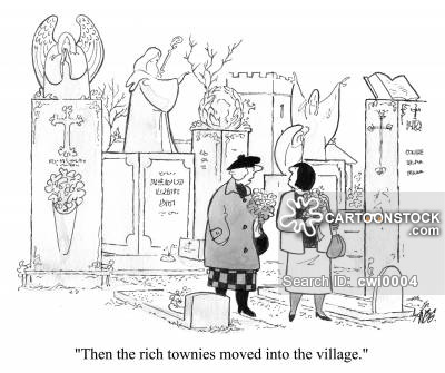 'Then the rich townies moved into the village.'